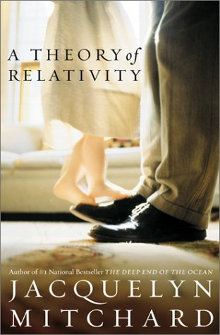 A Theory of Relativity.: MITCHARD, Jacquelyn.