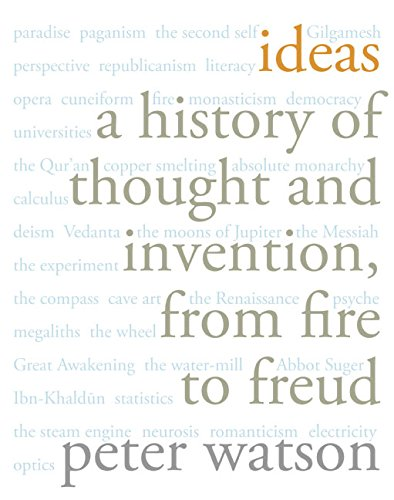 Ideas: A History of Thought and Invention, From Fire to Freud: Watson, Peter