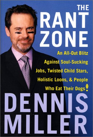 9780066210667: The Rant Zone: An All-Out Blitz Against Soul-Sucking Jobs, Twisted Child Stars, Holistic Loons, and People Who Eat Their Dogs!