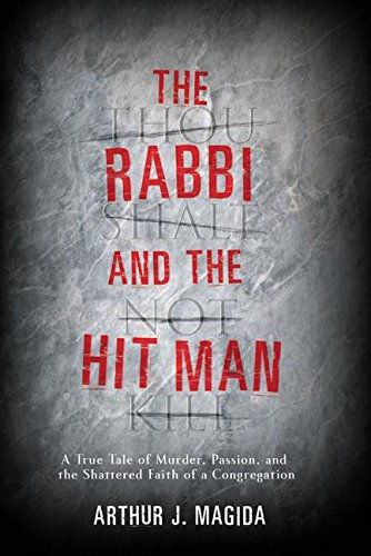 9780066210674: The Rabbi and the Hit Man: A True Tale of Murder, Passion, and the Shattered Faith of a Congregation