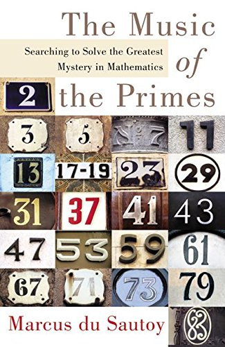 9780066210704: The Music of the Primes: Searching to Solve the Greatest Mystery in Mathematics
