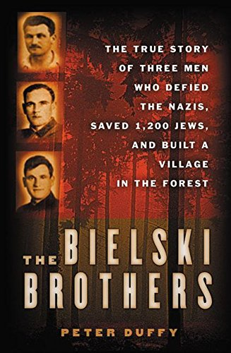 9780066210742: The Bielski Brothers: The True Story of Three Men Who Defied the Nazis, Saved 1,200 Jews and Built a Village in the Forest