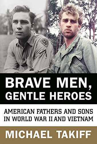 9780066210810: Brave Men, Gentle Heroes: American Fathers and Sons in World War II and Vietnam