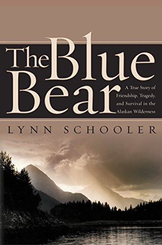9780066210858: The Blue Bear: A True Story of Friendship, Tragedy, and Survival in the Alaskan Wilderness