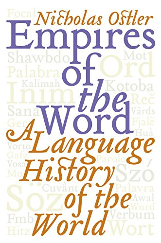 9780066210865: Empires of the Word: A Language History of the World
