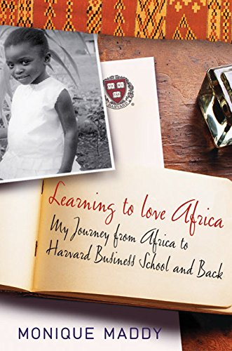 9780066211107: Learning to Love Africa: My Journey from Africa to Harvard Business School and Back