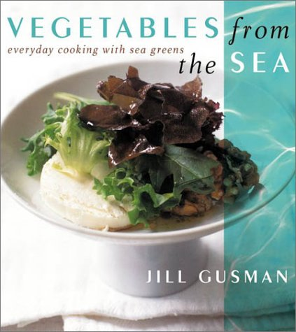 9780066211176: Vegetables from the Sea: Everyday Cooking with Sea Greens