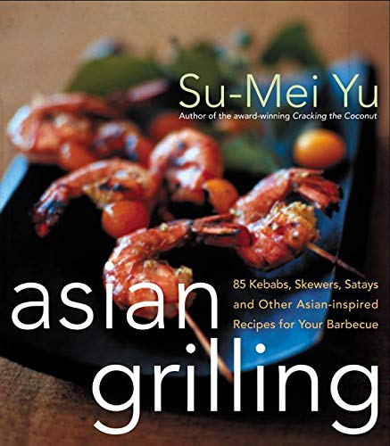 9780066211190: Asian Grilling: 85 Satay, Kebabs, Skewers and Other Asian-Inspired Recipes for Your Barbecue