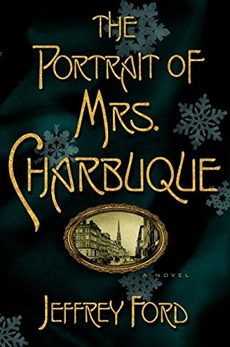 The Portrait of Mrs. Charbuque: A Novel (0066211263) by Ford, Jeffrey