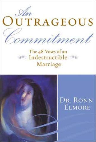 9780066211305: Outrageous Commitment, An: The 48 Vows of an Indestructible Marriage