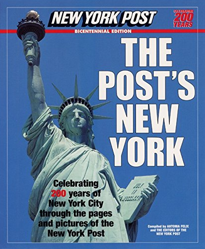 9780066211350: The Post's New York : Celebrating 200 Years of New York City As Seen Through the Pages and Pictures of the New York Post