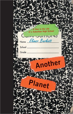 9780066211480: Another Planet: A Year in the Life of a Suburban High School