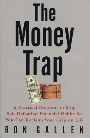 9780066211589: The Money Trap: A Practical Program to Stop Self-Defeating Financial Habits So You Can Reclaim Your Grip on Life