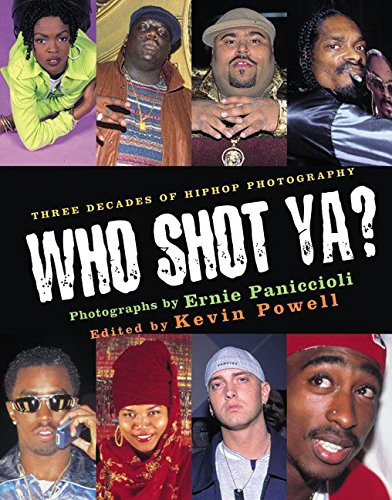 Who Shot Ya? Three Decades of Hiphop Photography: Paniccioli, Ernie; Powell, Kevin