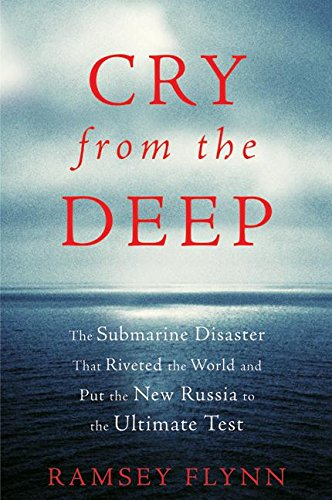 9780066211718: Cry from the Deep: The Submarine Disaster That Riveted the World and Put the New Russia to the Ultimate Test