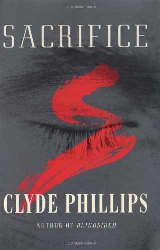 SACRIFICE (SIGNED): Phillips, Clyde