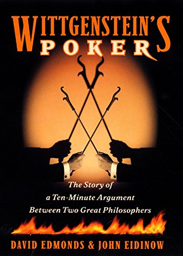 Wittgenstein's Poker : The Story of a Ten-Minute Argument Between Two Great Philosophers: ...