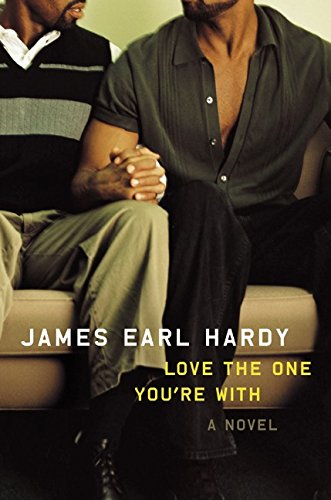 Love the One You're With (B-Boy Blues) (0066212480) by James Earl Hardy
