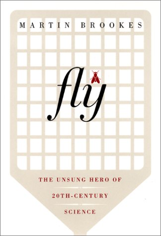 9780066212517: Fly: The Unsung Hero of Twentieth Century Science