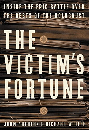 9780066212647: The Victim's Fortune: Inside the Epic Battle Over the Debts of the Holocaust