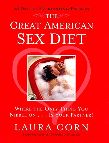9780066212784: The Great American Sex Diet: Where the Only Thing You Nibble On... Is Your Partner!