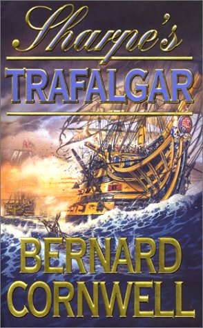 9780066213279: Sharpe's Trafalgar: Richard Sharpe & the Battle of Trafalgar, October 21, 1805 (Richard Sharpe's Adventure Series #4)