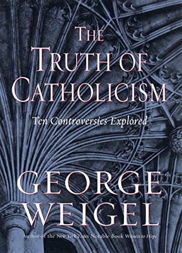 9780066213309: The Truth of Catholicism: Ten Controversies Explored