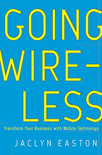 9780066213361: Going Wireless: Transform Your Business with Mobile Technology