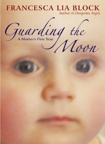 9780066213675: Guarding the Moon: A Mother's First Year