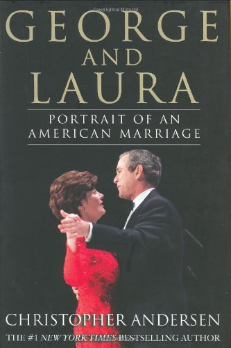 George and Laura: Portrait of an American Marriage: Andersen, Christopher P.