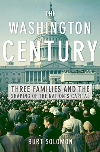 9780066213729: The Washington Century: Three Families and the Shaping of the Nation's Capital