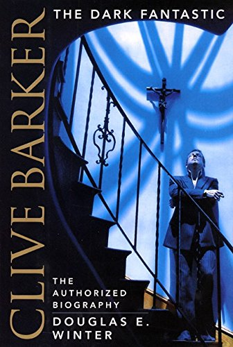 9780066213927: Clive Barker: The Dark Fantastic: The Authorized Biography