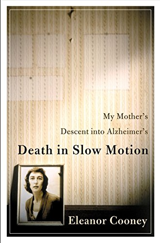 9780066213965: Death in Slow Motion: My Mother's Descent Into Alzheimer's