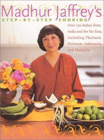 Madhur Jaffrey's Step-by-Step Cooking: Over 150 Dishes: Jaffrey, Madhur