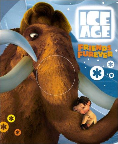 Ice Age: Friends Furever (Furry Book): None