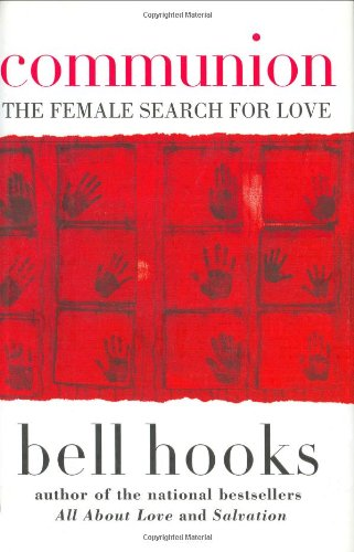 9780066214429: Communion: The Female Search for Love (Bell Hooks Love Trilogy)