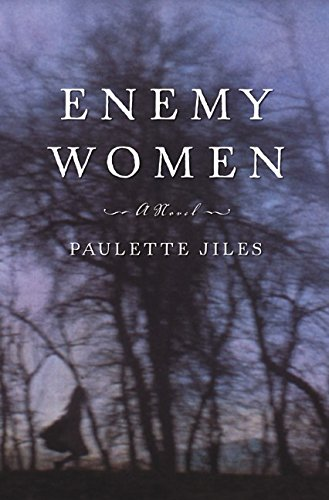 Enemy Women : A Novel: Jiles, Paulette