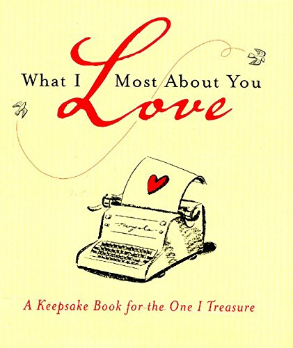 9780066214450: What I Love Most About You: A Keepsake Book for the One I Treasure