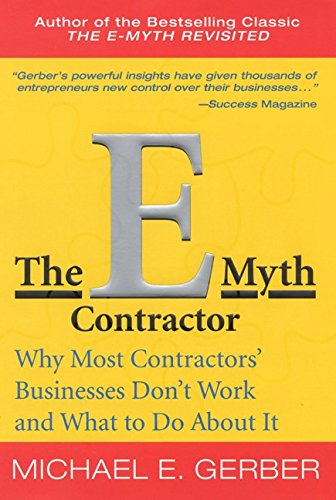 The E-Myth Contractor: Why Most Contractors' Businesses Don't Work and What to Do About It (9780066214689) by Michael E. Gerber