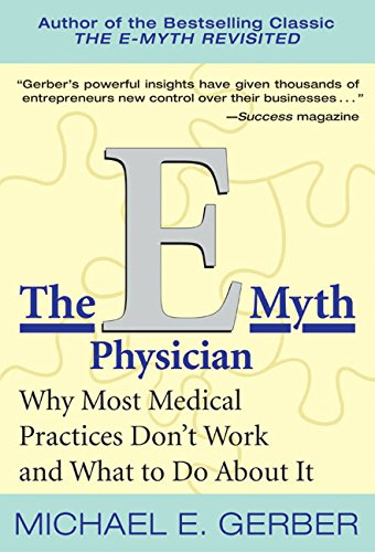 9780066214696: The E-Myth Physician: Why Most Medical Practices Don't Work and What to Do about It