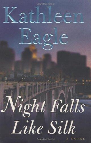 9780066214702: Night Falls Like Silk: A Novel (Eagle, Kathleen)