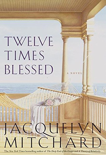 9780066214757: Twelve Times Blessed (Mitchard, Jacquelyn)
