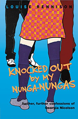 Knocked Out By My Nunga-Nungas -Further, Further Confessions of Georgia Nicolson: Rennison, Louise