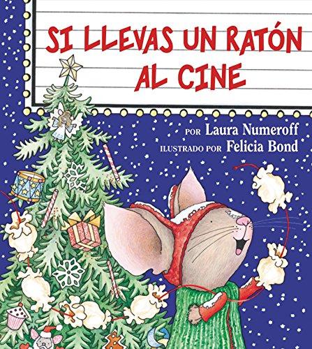Si llevas un raton al cine (Spanish Edition): Numeroff, Laura