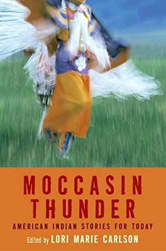 Moccasin Thunder: American Indian Stories for Today: Carlson, Lori Marie