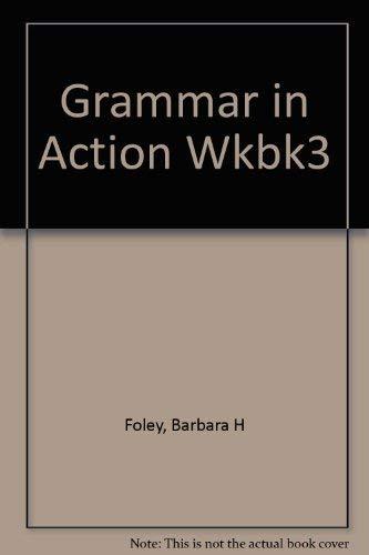 Grammar in Action 3: An Illustrated Workbook: Elizabeth R. Neblett,