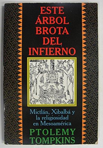 9780066337012: Este Arbol Brota Del Infierno: Mesoamerica En LA Busqueda Del Cuerpo Magico (Spanish Edition)