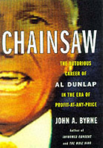 9780066619804: Chainsaw: The Notorious Career of Al Dunlap in the Era of Profit-at-Any-Price