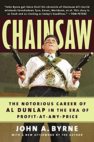 9780066619811: Chainsaw: The Notorious Career of Al Dunlap in the Era of Profit-at-Any-Price