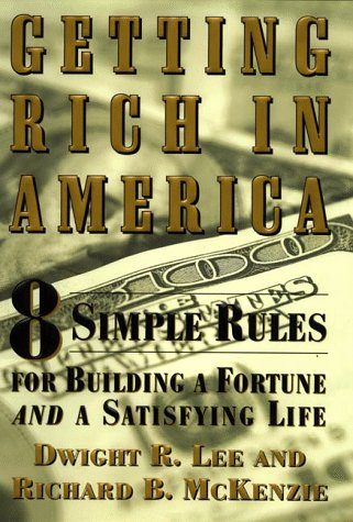 9780066619828: Getting Rich in America: 8 Simple Rules for Building a Fortune- And a Satisfying Life